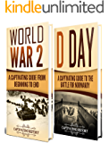 The Second World War: A Captivating Guide to World War II and D Day