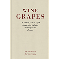 Wine Grapes: A complete guide to 1,368 vine varieties, including their origins and flavours (English Edition)