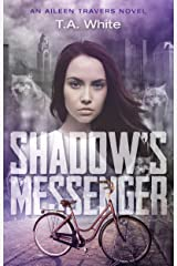 Shadow's Messenger (An Aileen Travers Novel Book 1) Kindle Edition