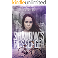 Shadow's Messenger (An Aileen Travers Novel Book 1)