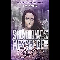 Shadow's Messenger (An Aileen Travers Novel Book 1) (English Edition)