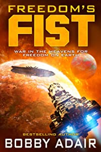 Freedom's Fist (Freedom's Fire Book 4)