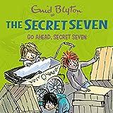 Go Ahead, Secret Seven: The Secret Seven, Book 5