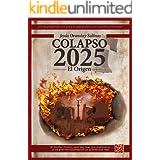 Colapso 2025: El Origen: Un thriller político ficticio, pero muy real (Spanish Edition)
