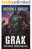 Grak: Private Instigator (Orc PI Book 1)