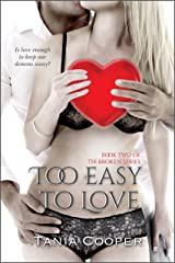 Too Easy To Love: Book two of The Broken series Kindle Edition