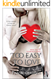 Too Easy To Love: Book two of The Broken series