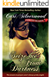 Seize me From Darkness (Pierced Hearts Book 4)