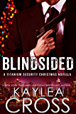 Blindsided: A Titanium Security Christmas Novella (Titanium Security Series Book 6)