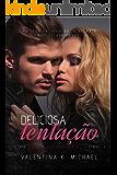 Deliciosa Tentação (Executivos Indecentes Livro 3) (Portuguese Edition)
