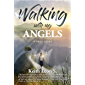Walking With My Angels: A True Story (English Edition)