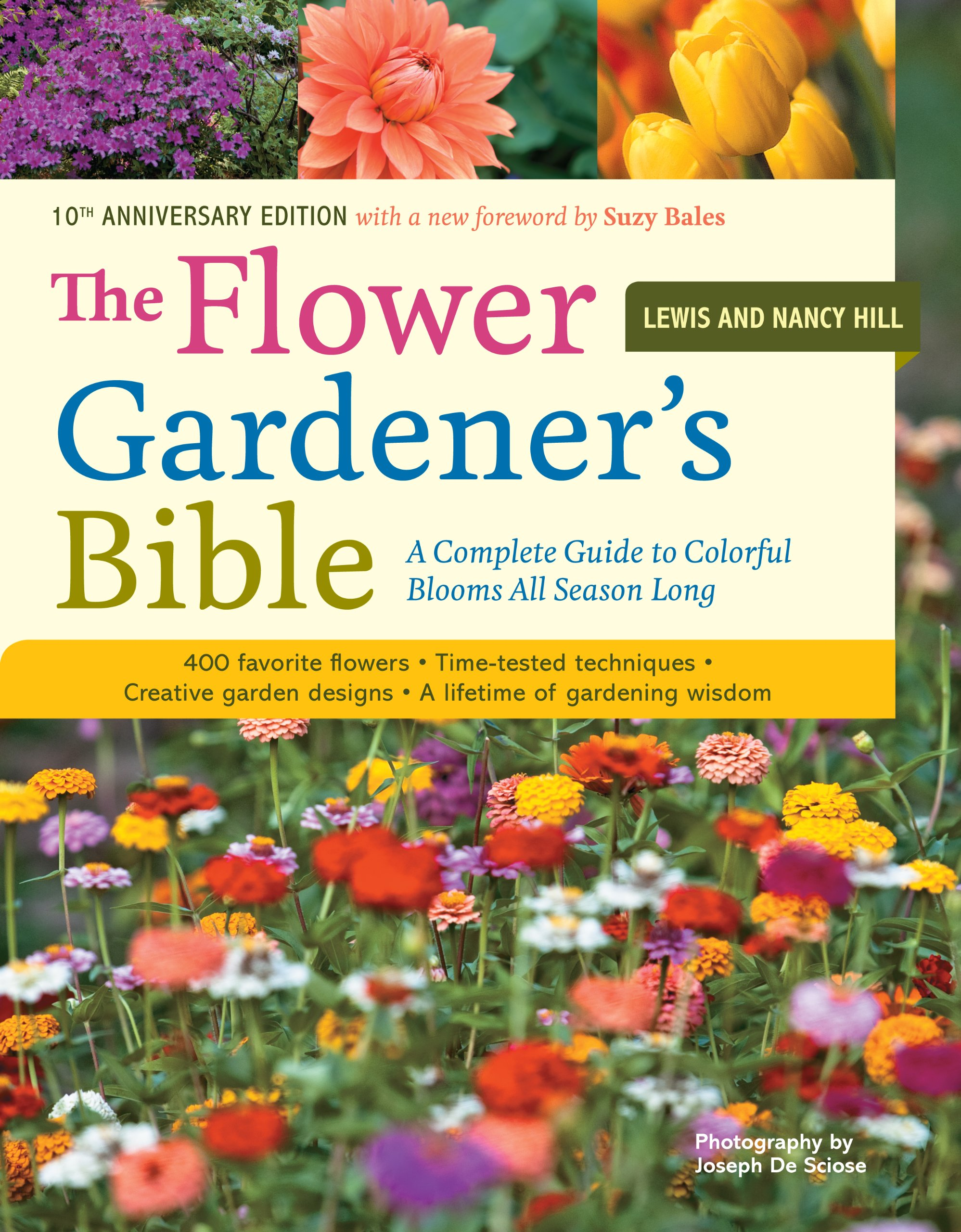 Attrayant The Flower Gardeneru0027s Bible: A Complete Guide To Colorful Blooms All Season  Long: 400 Favorite Flowers, Time Tested Techniques, Creative Garden  Designs, ...