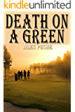 Death On A Green (Jill Quint, MD, Forensic Pathologist Series Book 4)