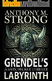 Grendel's Labyrinth: A Supernatural Horror Thriller (John Decker Supernatural Thriller Book 4)