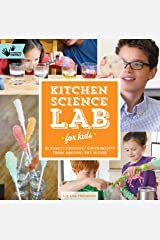Kitchen Science Lab for Kids: 52 Family Friendly Experiments from Around the House Flexibound