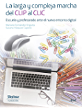 La larga y compleja marcha del CLIP al CLIC: Escuela y profesorado ante el nuevo entorno digital