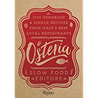 Osteria: 1,000 Generous and Simple Recipes from Italy's Best Local Restaurants