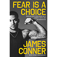 Fear Is a Choice: Tackling Life's Challenges with Dignity, Faith, and Determination (English Edition)