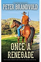 Once a Renegade: A Sheriff Ben Stillman Western Kindle Edition
