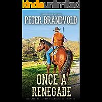 Once a Renegade: A Sheriff Ben Stillman Western
