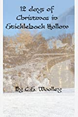 12 Days of Christmas in Stickleback Hollow: A Charity Collection of Short Stories surrounding Christmas from the Mysteries of Stickleback Hollow Series Kindle Edition
