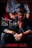 Not His Type (Unexpected Changes Book 2)