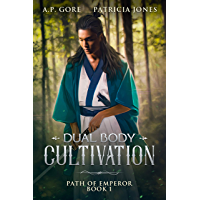 Dual Body Cultivation: A Wuxia/Xianxia Cultivation Novel (Path of Emperor Book 1) (English Edition)