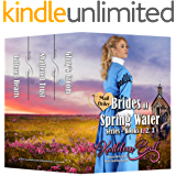 Mail Order Brides of Spring Water Series Books 1-3: Christian Historical Romance