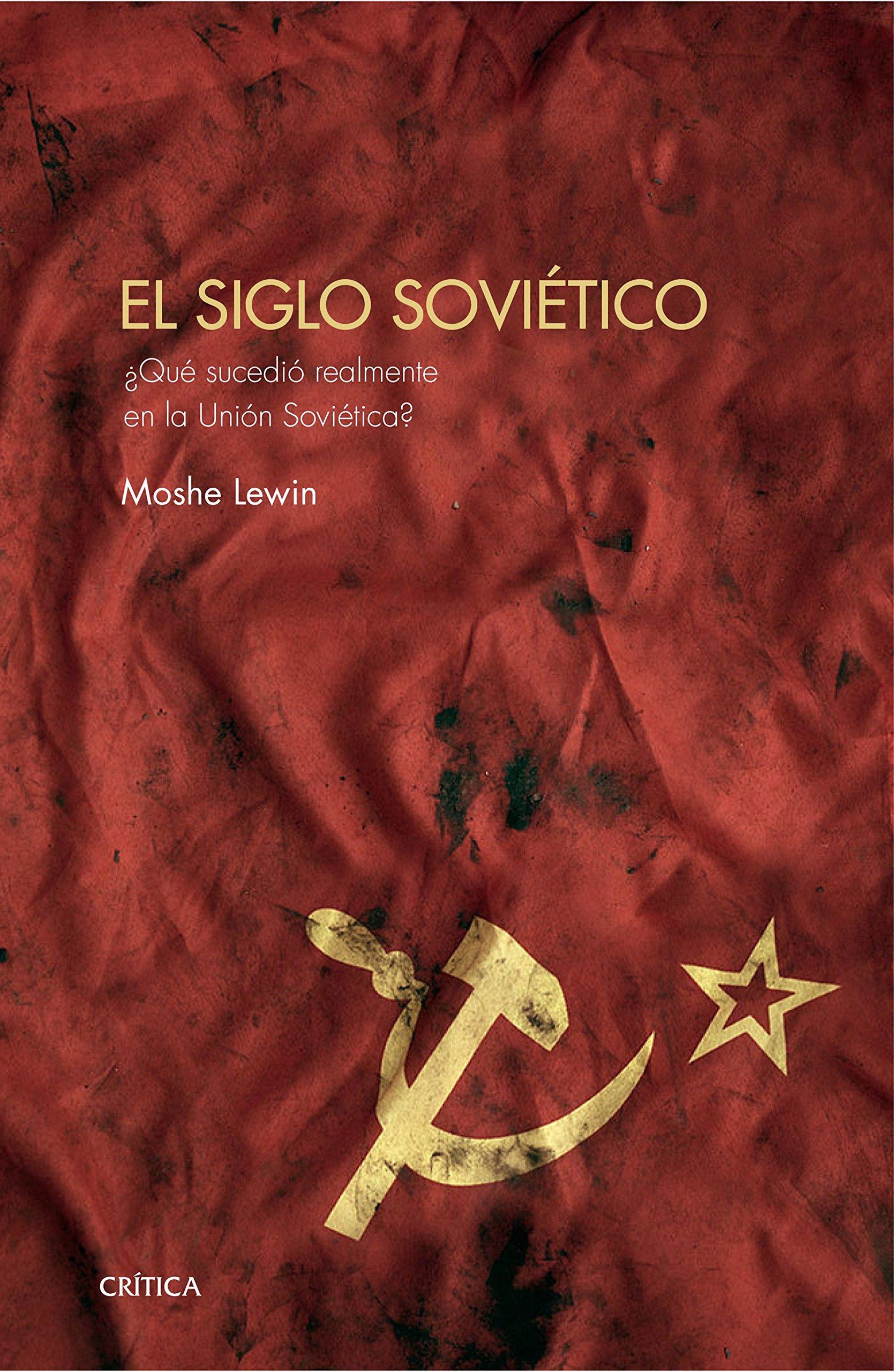 El siglo soviético: ¿Qué sucedió realmente en la Unión Soviética? Memoria Crítica: Amazon.es: Lewin, Moshe, Esteve, Ferran: Libros