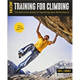 Training for Climbing: The Definitive Guide to Improving Your Performance (How To Climb Series)