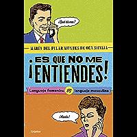 ¡Es que no me entiendes!: Lenguaje femenino vs. Lenguaje masculino