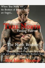 True North Box Set: Books 1 - 3 with Bonus novel FORGED - Colt and Cade The Patriarchs' Brother's Story Kindle Edition
