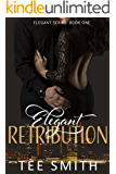 Elegant Retribution (Elegant Series Book 1)