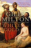 White Gold: The Extraordinary Story of Thomas Pellow and North Africa's One Million European Slaves (English Edition)