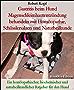 Gastritis beim Hund Magenschleimhautentzündung behandeln mit Homöopathie, Schüsslersalzen und Naturheilkunde: Ein homöopathischer, biochemischer und naturheilkundlicher Ratgeber für den Hund