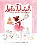 Lola Dutch Is a Little Bit Much