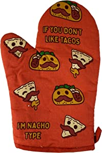 Crazy Dog T-Shirts If You Don't Like Tacos I'm Nacho Type Oven Mitt Funny Cinco De Mayo Mexican Food Kitchen Glove (Oven Mitts)