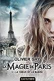 La magie de Paris, T1 : Le coeur et le sabre