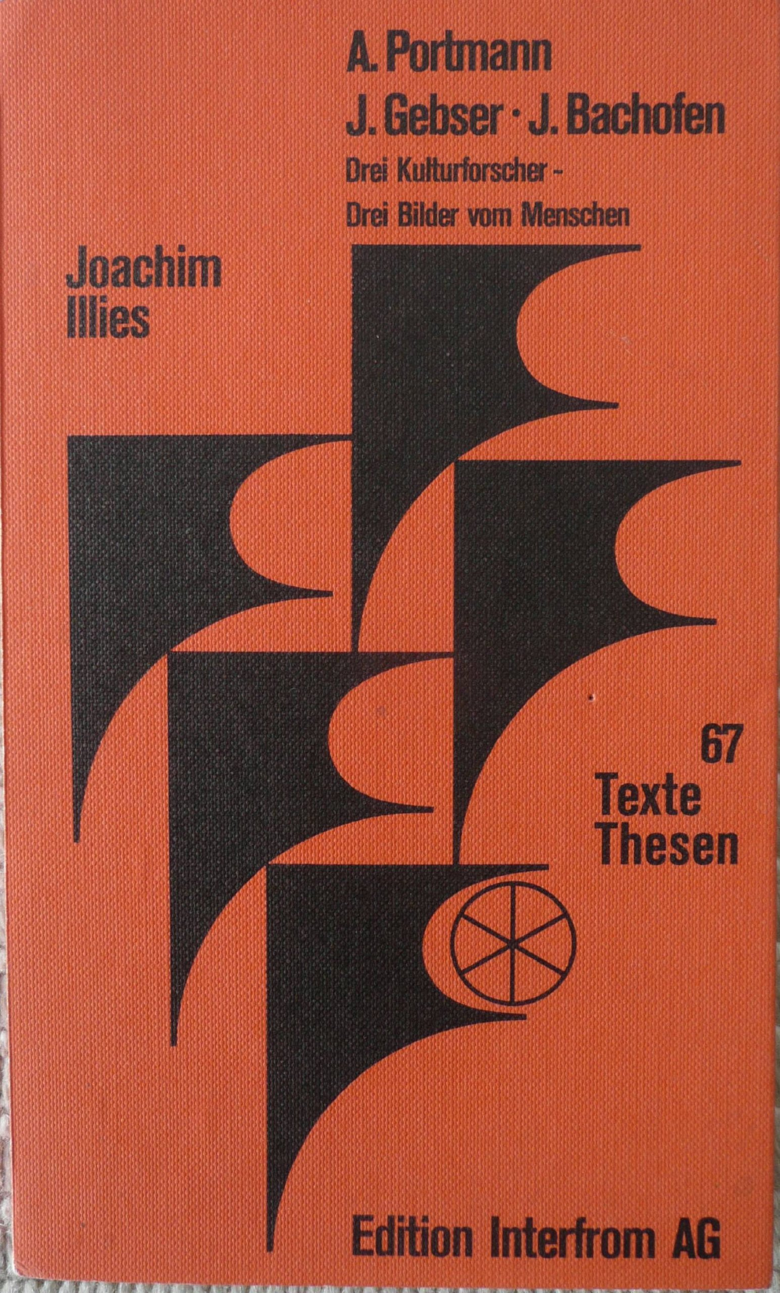 Adolf Portmann, Jean Gebser, Johann Jakob Bachofen: Drei ...