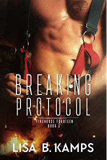 Once burned firehouse fourteen book 1 kindle edition by lisa b breaking protocol firehouse fourteen book 3 fandeluxe Image collections