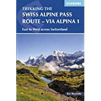 The Swiss Alpine Pass Route - Via Alpina Route 1: Trekking East to West across Switzerland (International Trekking)