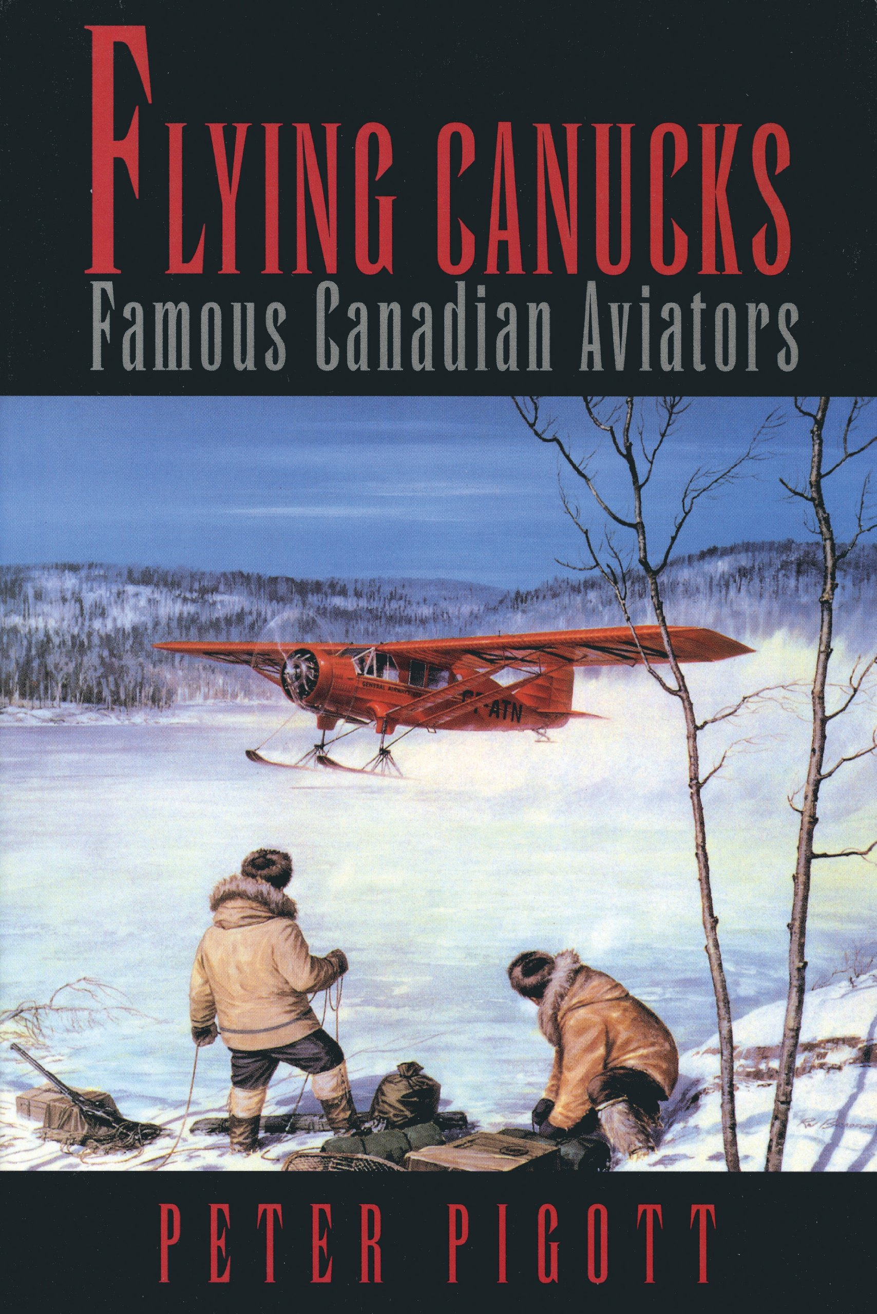 Flying Canucks: Fifty Canadian Aviators