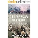 The Warsaw Uprising: 1 August - 2 October 1944 (Major Battles of World War Two)