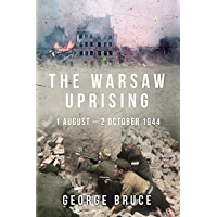 The Warsaw Uprising: 1 August - 2 October 1944