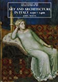 Art and Architecture in Italy 1250-1400 (The Yale University Press Pelican History of Art Series)