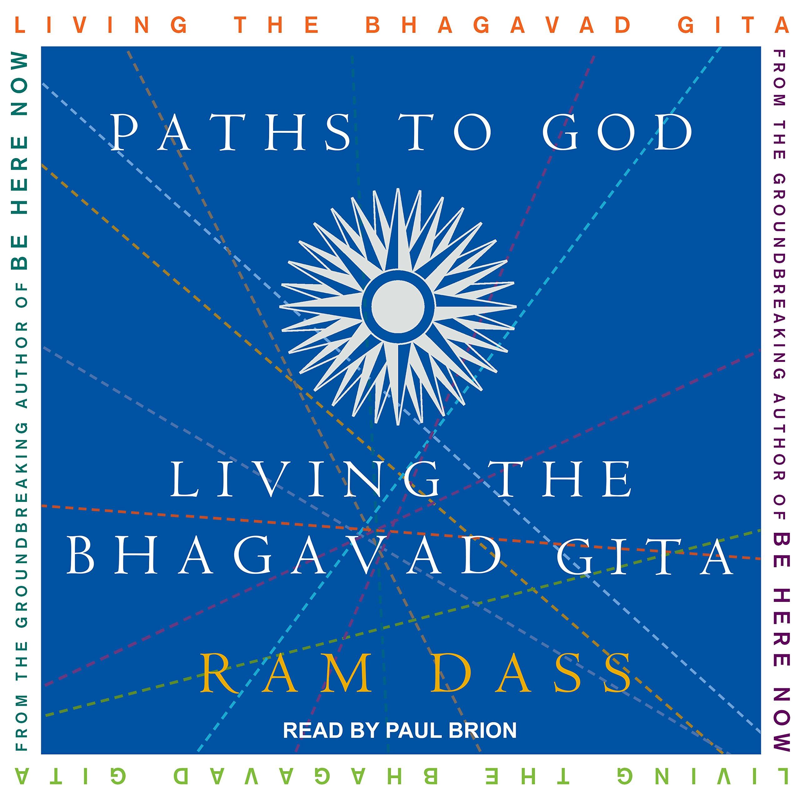 Paths to God Living the Bhagavad Gita Ram Dass Paul Brion
