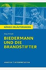 Biedermann und die Brandstifter. Königs Erläuterungen.: Textanalyse und Interpretation mit ausführlicher Inhaltsangabe und Abituraufgaben mit Lösungen ... und Materialien 352) (German Edition) Kindle Edition