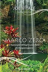 Marco zero: A busca por milagres por meio do Ho'oponopono eBook Kindle