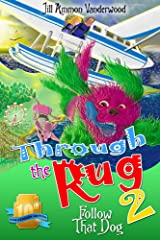 Through the Rug 2: Follow that Dog: Tenth Anniversary Edition Kindle Edition