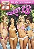 Girls Gone Wild: Sweet 18